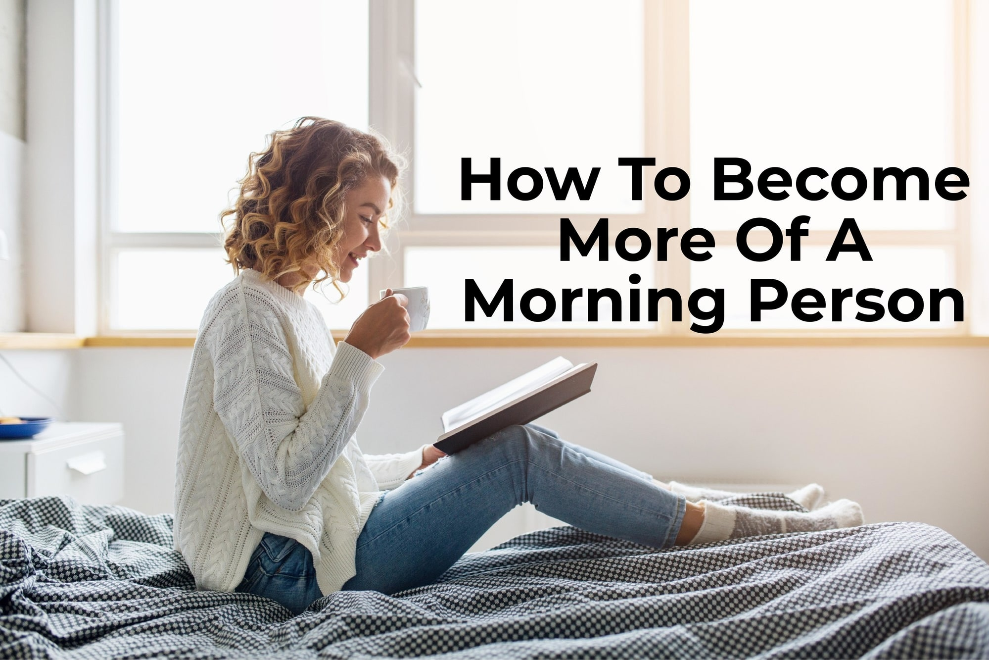 How To Become More Of A Morning Person